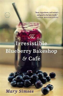 The Irresistible Blueberry Bakeshop & Cafe by Simses, Mary -Paperback