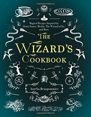 The Wizard's Cookbook: Magical Recipes Inspired by Harry Potter, Merlin, The Wiz