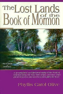 The Lost Lands of the Book of Mormon : A Geographical and Historical Study