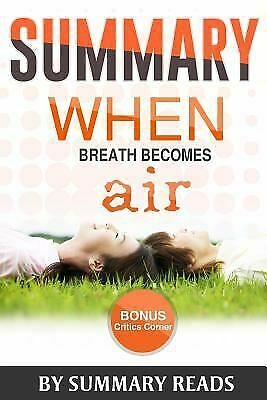 Summary: When Breath Becomes Air : By Paul Kalanithi and Abraham Verghese -...