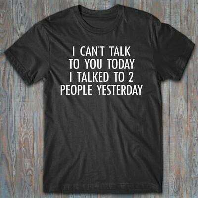 COOL T-shirt - I CAN'T TALK TO YOU TODAY - funny gift for an introvert