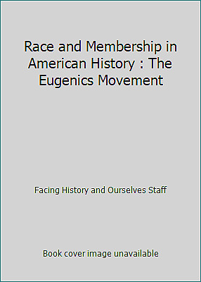 Race and Membership in American History : The Eugenics Movement