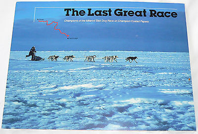 The Last Great Race: Champions of the Iditarod Sled Dog Race on Champion Papers