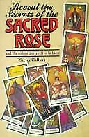 Reveal the Secrets of the Sacred Rose Tarot by Culbert, Steven