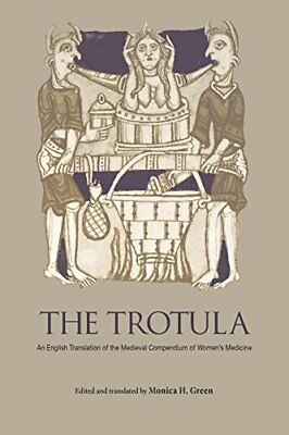 The Trotula: An English Translation of the Medieval Compendium of Women's Med…