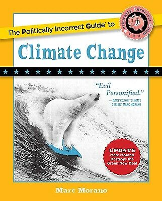 The Politically Incorrect Guide to Climate Change by Marc Morano