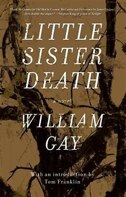 Little Sister Death by Gay, William -Hcover