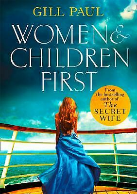 Women and Children First: Bravery, love and fate: the untold story of the...