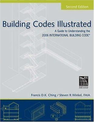Building Codes Illustrated : A Guide to Understanding the 2006 International...