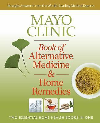 Mayo Clinic Book of Alternative Medicine and Home Remedies : Two...  (ExLib)