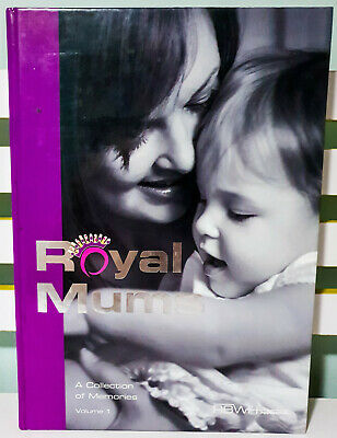 Royal Mums: A Collection of Memories - Volume 1! HB Book by RBWH Foundation!