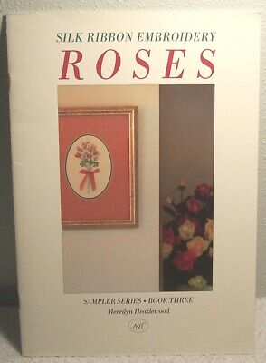 SILK RIBBON EMBROIDERY ROSES Book Three by Merrilyn Heazlewood 1994 sampler Book