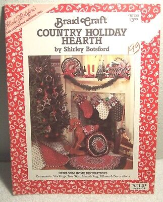 BRAID CRAFT COUNTRY HOLIDAY HEARTH by Shirley Botsford 1988 technique manual