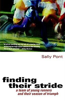 Finding Their Stride: A Team of Young Runners and Their Season of by Pont, Sally