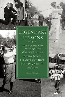 Legendary Lessons More Than One Hundred Golf Teachings Walt by Mazzucco Claudia