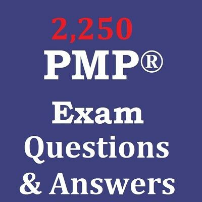 2,250 PMP Exam Questions + Answers Aligned with PMBOK 6th Sixth Edition
