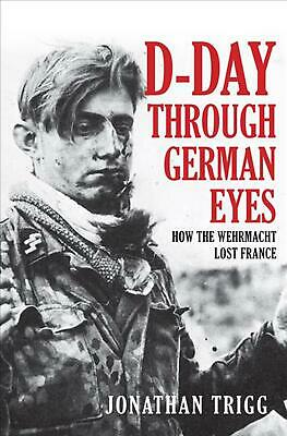 D-day Through German Eyes by Jonathan Trigg Hardcover Book Free Shipping!