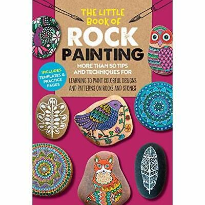The Little Book of Rock Painting: More than 50 tips and - Paperback / softback N