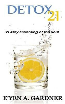Detox 21: 21 Day Cleansing of the Soul by Gardner, Mr E. -Paperback