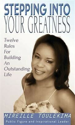 Stepping Into Your Greatness: Twelve Rules for Building an Outstanding Life