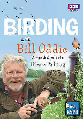 """VERY GOOD"" Birding With Bill Oddie: A practical guide to birdwatching, Moss, St"