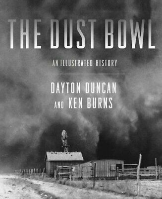 NEW - The Dust Bowl: An Illustrated History by Burns, Ken; Duncan, Dayton