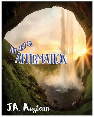 The Art of Affirmation by Austenn, J. a. -Paperback