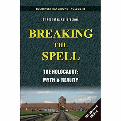 Breaking the Spell: The Holocaust, Myth & Reality (Holo - Paperback NEW Kollerst