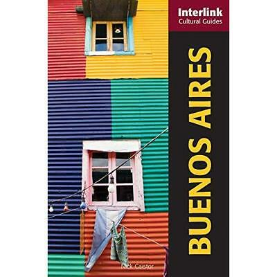 Buenos Aires: A Cultural Guide (Interlink Cultural Guid - Paperback NEW Nick Cai