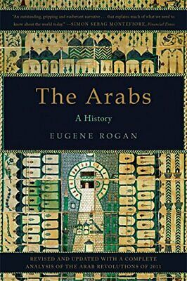 The Arabs: A History by Rogan Eugene