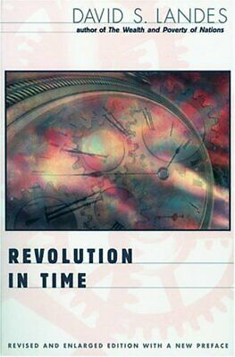 Revolution in Time: Clocks and the Making of the Modern World Revised and Enl…