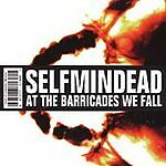At the Barricades We Fall * by Selfmindead (CD, Jan-2000, Tooth & Nail)