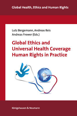 Global Ethics and Universal Health Coverage 2. Human Rights in Practice Lut ...