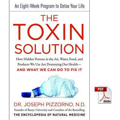 The Toxin Solution: How Hidden Poisons in the Air, Water, Food, and Prod...[PDF]