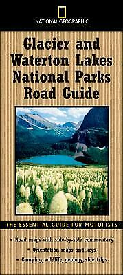 National Geographic Road Guide to Glacier and Waterton Lakes National Parks