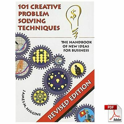 101 Creative Problem Solving Techniques : The Handbook of New Ideas for..[PDF]🔥