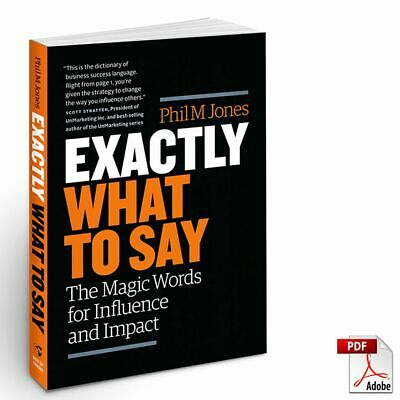 Exactly What to Say: The Magic Words for Influence and Impact 🔥[PDF]🔥