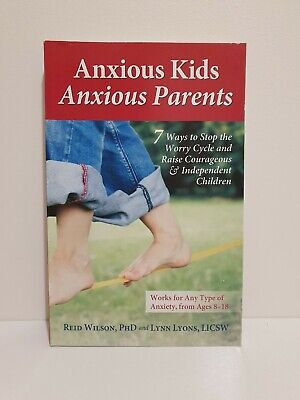 Anxious Kids, Anxious Parents: 7 Ways to Stop the Worry Cycle anxiety children