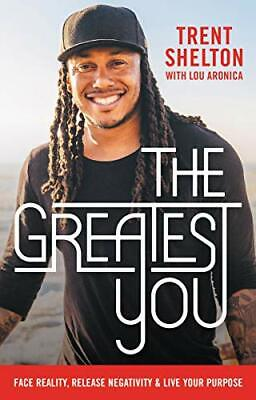 The Greatest You: Face Reality Release Negati by Trent Shelton New Hardback Book