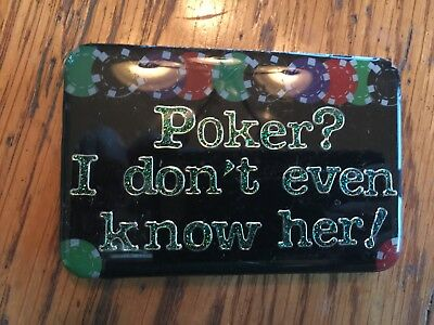 Belt Buckle - Poker? I Don't Even Know Her!
