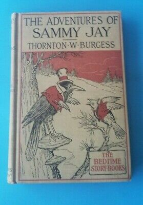 THE ADVENTURES OF SAMMY JAY (1915) by Thornton W. Burgess 1st Edition