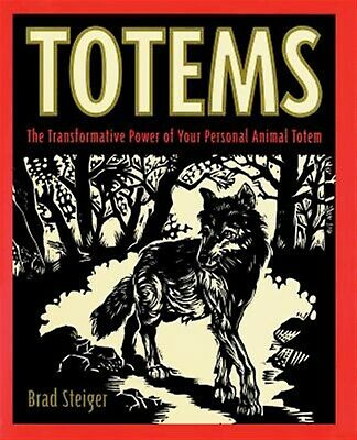 Totems Transformative Power Your Personal Animal Totem -P By Steiger Brad