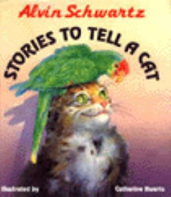 Stories to Tell a Cat  (ExLib) by Alvin Schwartz