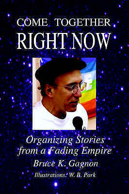 Come Together Right Now by Gagnon, Bruce K. -Paperback