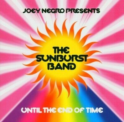 Joey Negro, Sunburst - Until the End of Time [New CD]