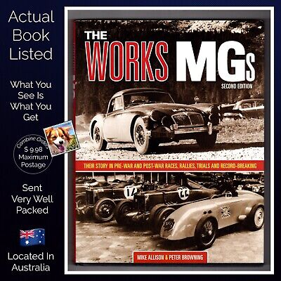 The Works MGs 2nd Ed Mike Allison & Peter Browning Races Rallies And Trials HB