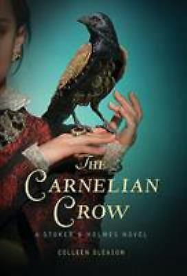 The Carnelian Crow : A Stoker and Holmes Book  (ExLib) by Colleen Gleason