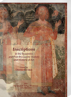 Inscriptions in the Byzantine and Post-Byzantine History and History of Art ...
