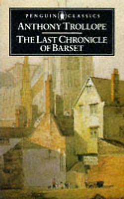 """VERY GOOD"" THE Last Chronicle of Barset (English Library), Trollope, Anthony, B"