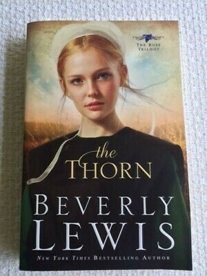 Beverly Lewis Book The Rose Trilogy: The Thorn Book 1 (2010, Paperback) NEW